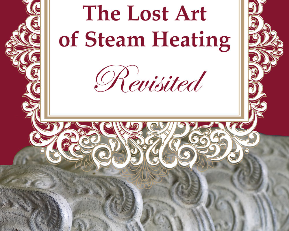 """The Art of Steam Heating"""" with Dan Holohan on Wed, June 7 at 7:00"""